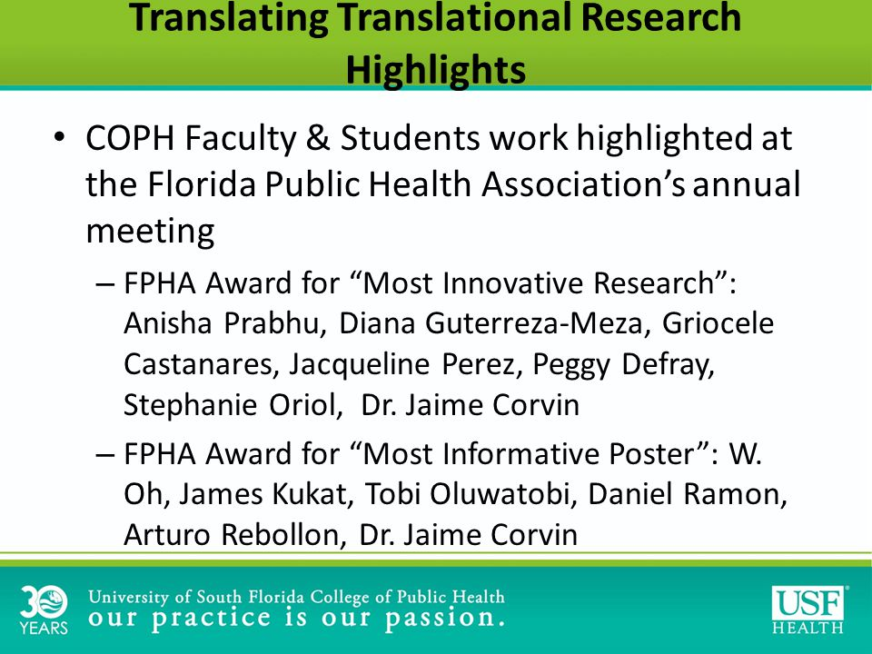 Translating Translational Research Highlights COPH Faculty & Students work highlighted at the Florida Public Health Association's annual meeting – FPHA Award for Most Innovative Research : Anisha Prabhu, Diana Guterreza-Meza, Griocele Castanares, Jacqueline Perez, Peggy Defray, Stephanie Oriol, Dr.