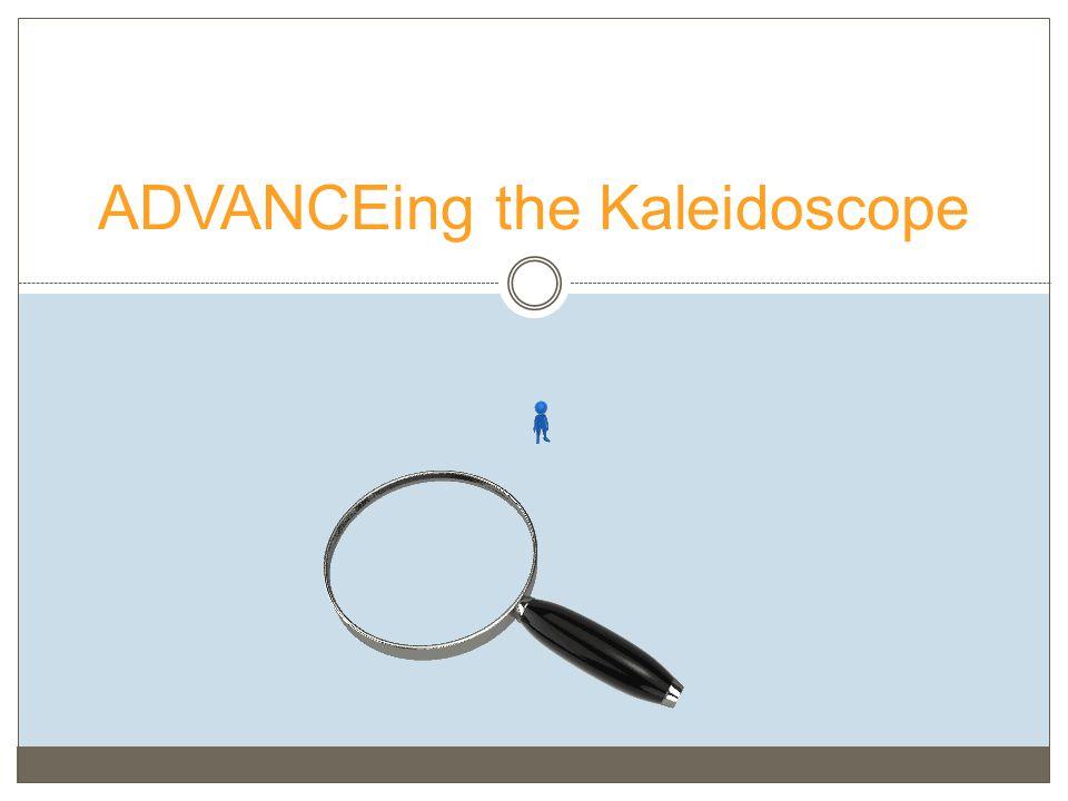 ADVANCEing the Kaleidoscope