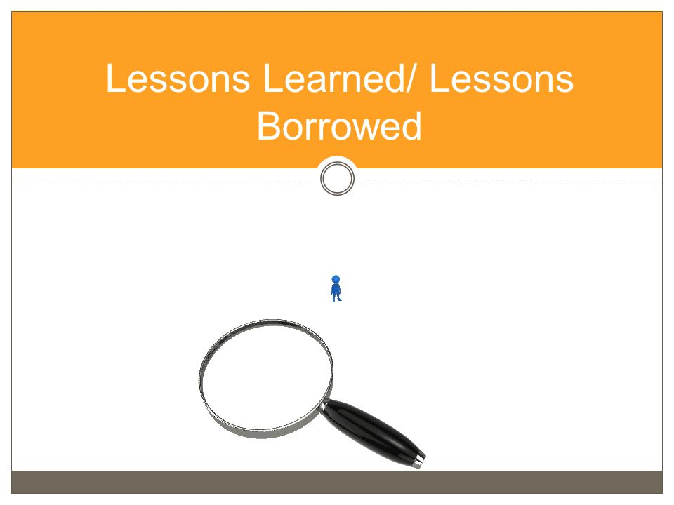 Lessons Learned/ Lessons Borrowed