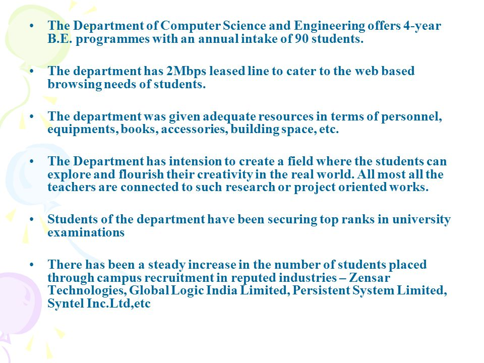 The Department of Computer Science and Engineering offers 4-year B.E.