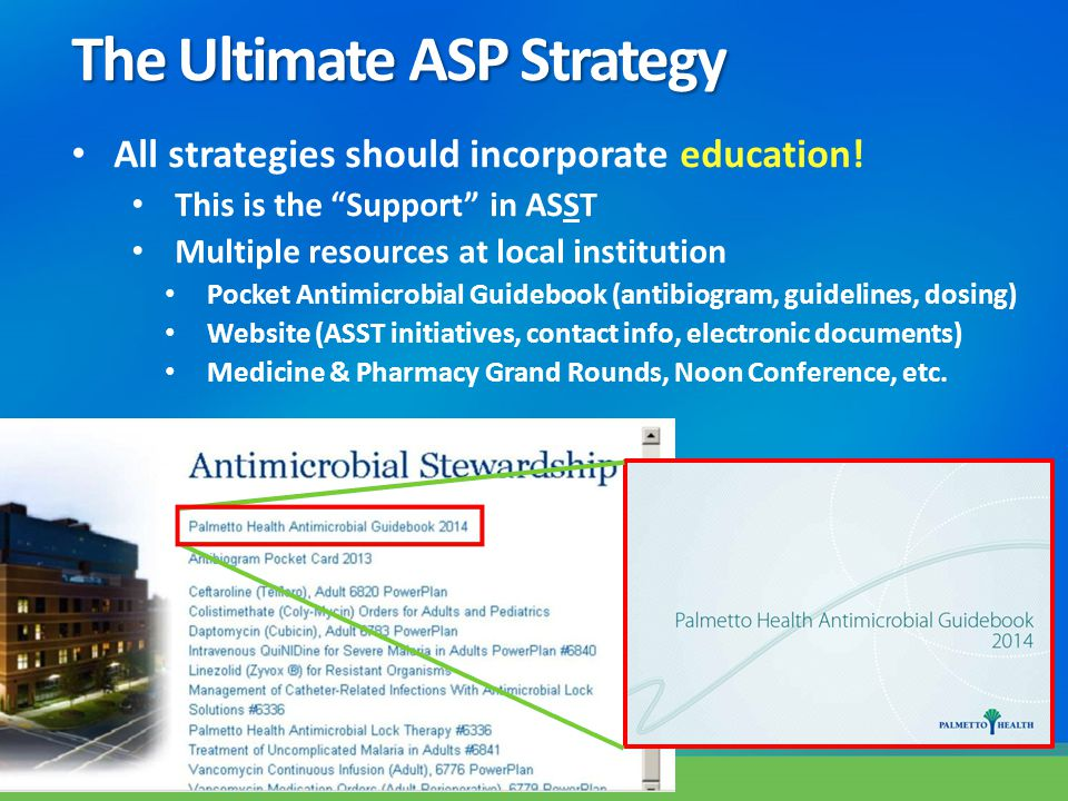 """All strategies should incorporate education! This is the """"Support"""" in ASST Multiple resources at local institution Pocket Antimicrobial Guidebook (ant"""