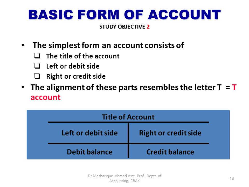 THE A OR THE LEDGER THE A CCOUNT OR THE LEDGER An account is an individual accounting recording of increase and decrease in a specific asset, liabilit
