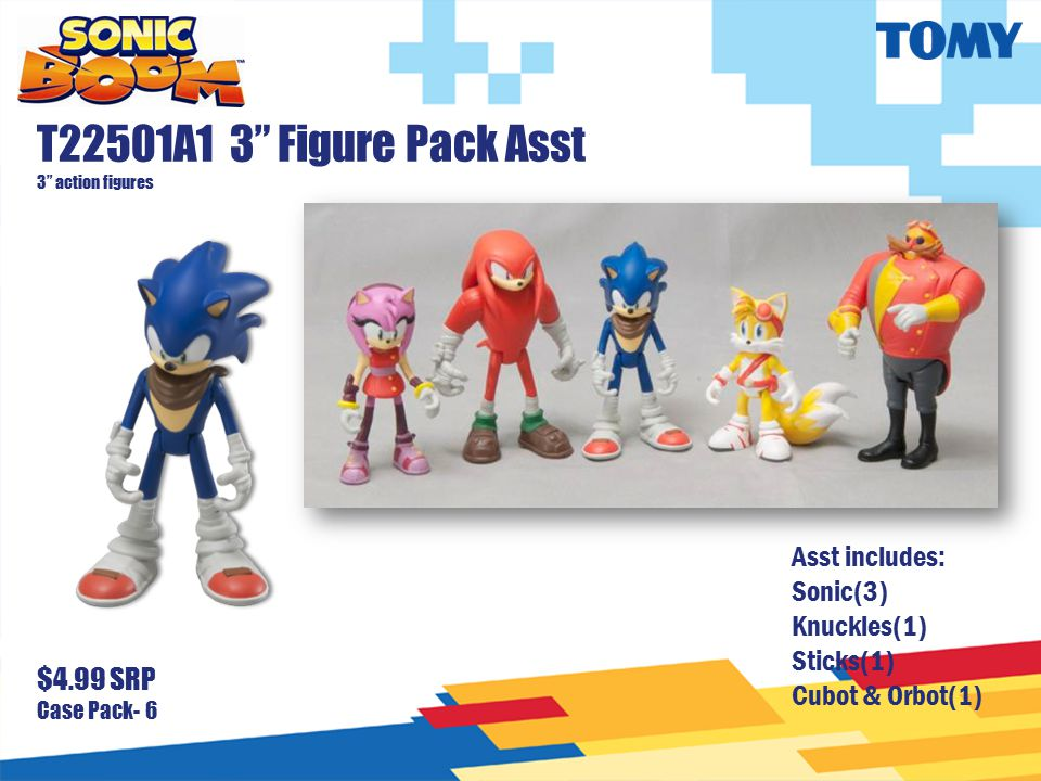 "T22501A1 3"" Figure Pack Asst 3"" action figures $4.99 SRP Case Pack- 6 Asst includes: Sonic(3) Knuckles(1) Sticks(1) Cubot & Orbot(1)"