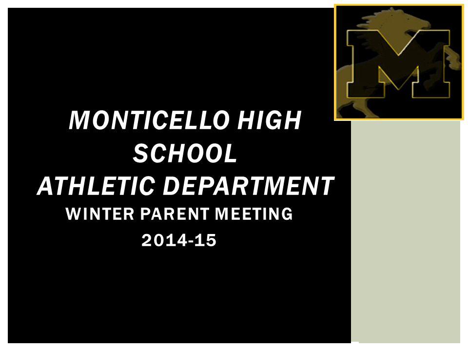 WINTER PARENT MEETING 2014-15 MONTICELLO HIGH SCHOOL ATHLETIC DEPARTMENT