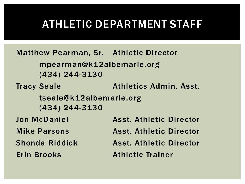 Matthew Pearman, Sr.Athletic Director mpearman@k12albemarle.org (434) 244-3130 Tracy SealeAthletics Admin.