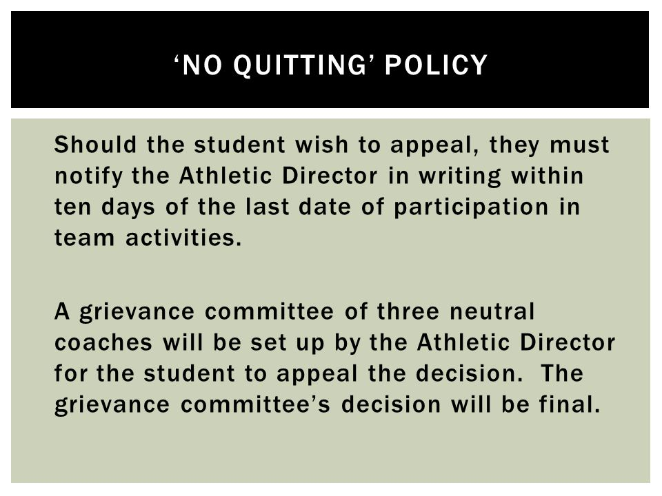 Should the student wish to appeal, they must notify the Athletic Director in writing within ten days of the last date of participation in team activities.