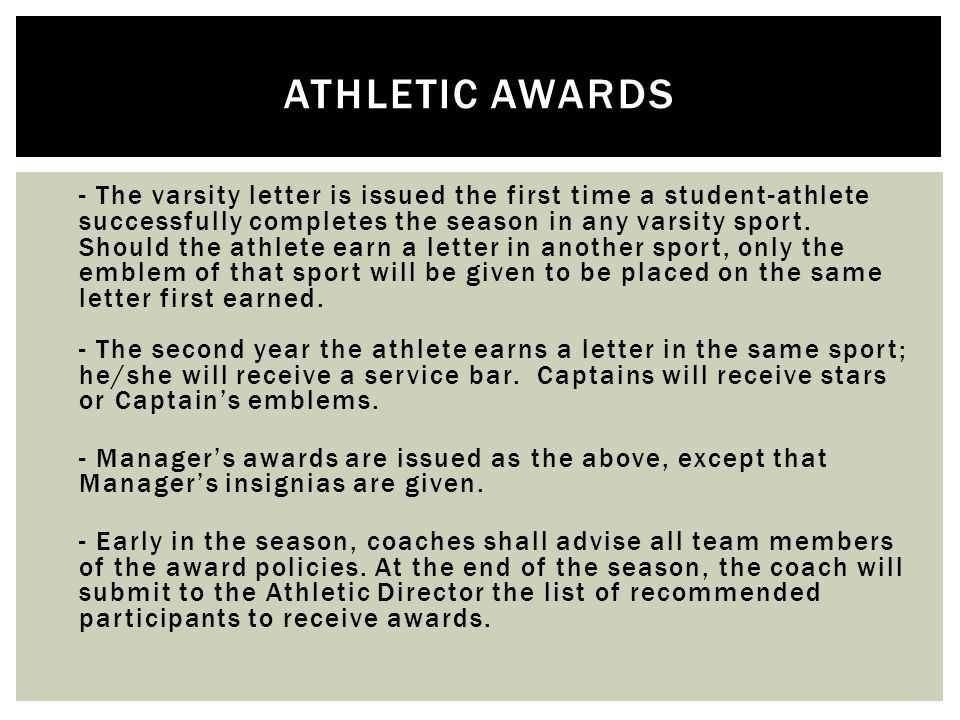  - The varsity letter is issued the first time a student-athlete successfully completes the season in any varsity sport.