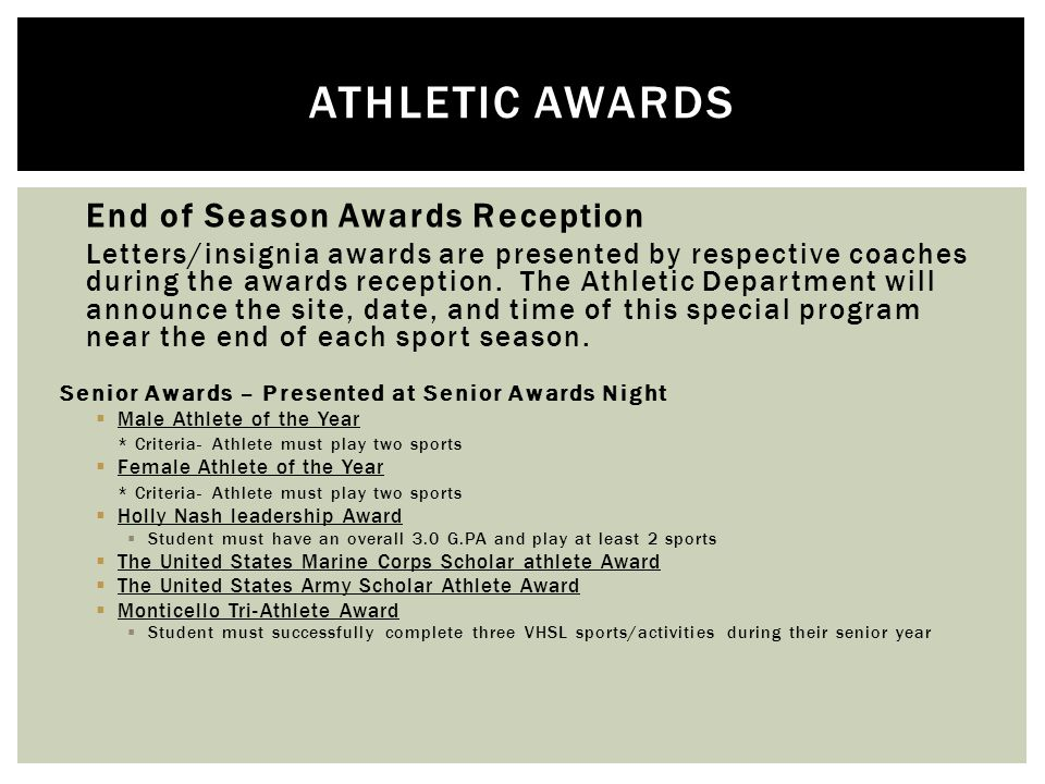 End of Season Awards Reception  Letters/insignia awards are presented by respective coaches during the awards reception.
