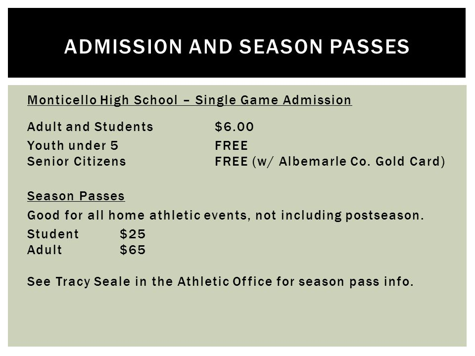Monticello High School – Single Game Admission Adult and Students$6.00 Youth under 5FREE Senior CitizensFREE (w/ Albemarle Co.