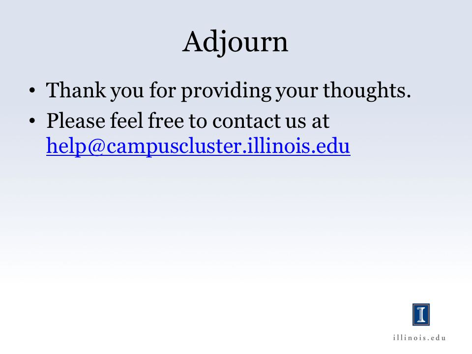 Adjourn Thank you for providing your thoughts.