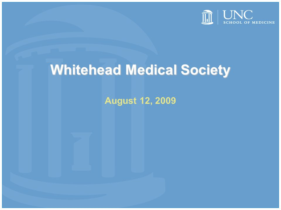 Whitehead Medical Society August 12, 2009