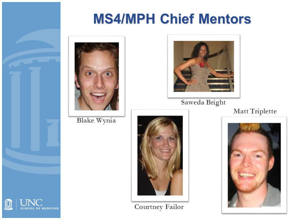 MS4/MPH Chief Mentors Blake Wynia Saweda Bright Courtney Failor Matt Triplette