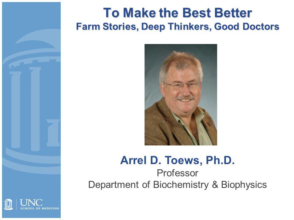 To Make the Best Better Farm Stories, Deep Thinkers, Good Doctors Arrel D.