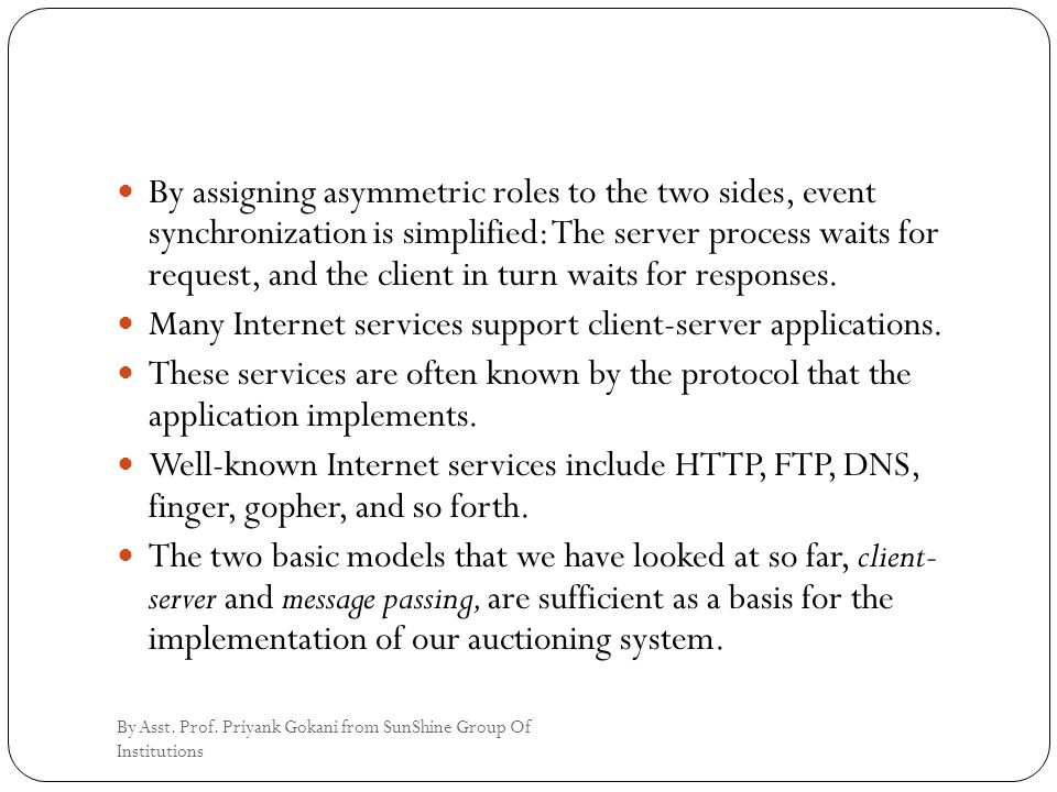 By assigning asymmetric roles to the two sides, event synchronization is simplified: The server process waits for request, and the client in turn wait