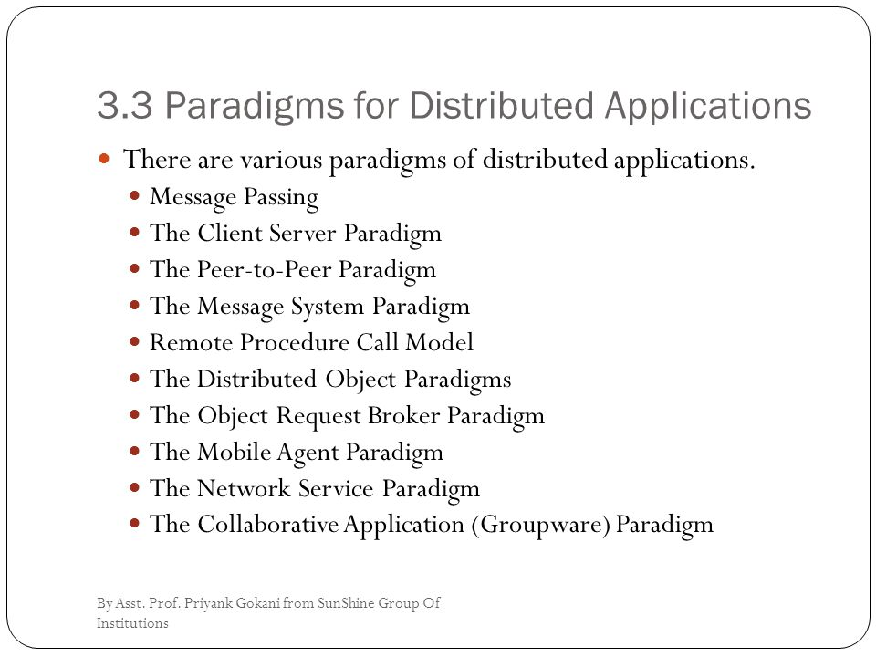 3.3 Paradigms for Distributed Applications There are various paradigms of distributed applications.