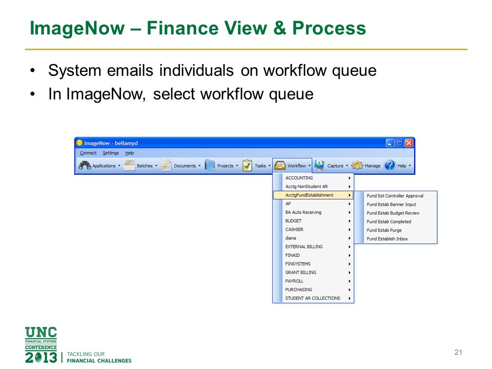 ImageNow – Finance View & Process System emails individuals on workflow queue In ImageNow, select workflow queue 21