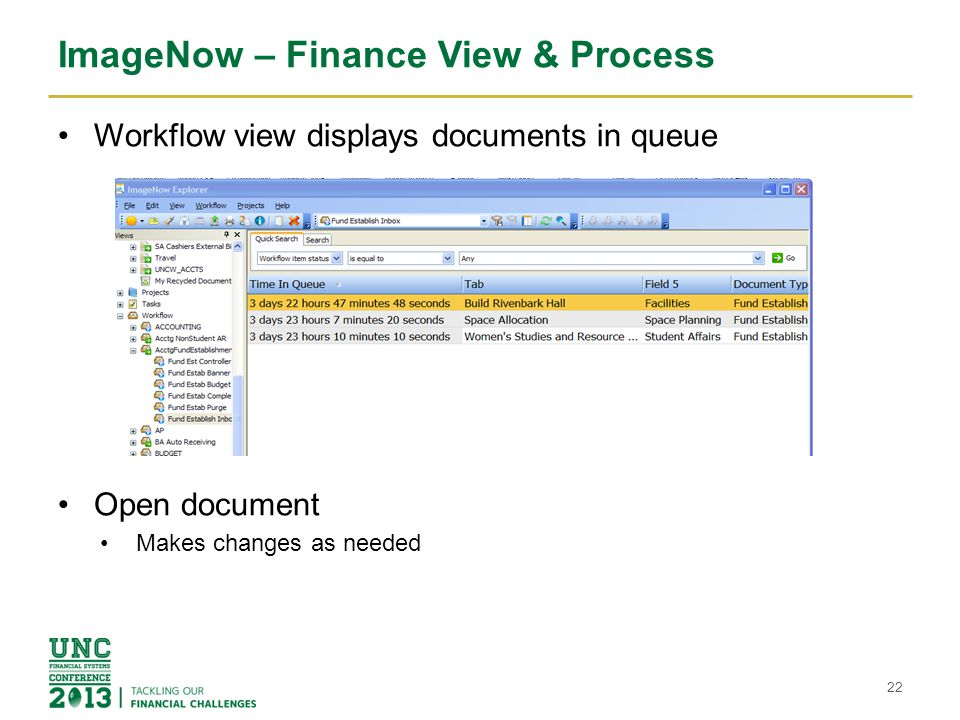 ImageNow – Finance View & Process Workflow view displays documents in queue Open document Makes changes as needed 22