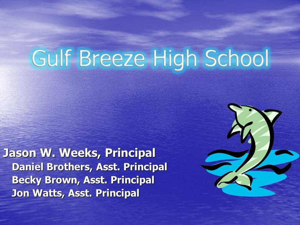 Jason W.Weeks, Principal Daniel Brothers, Asst. Principal Daniel Brothers, Asst.