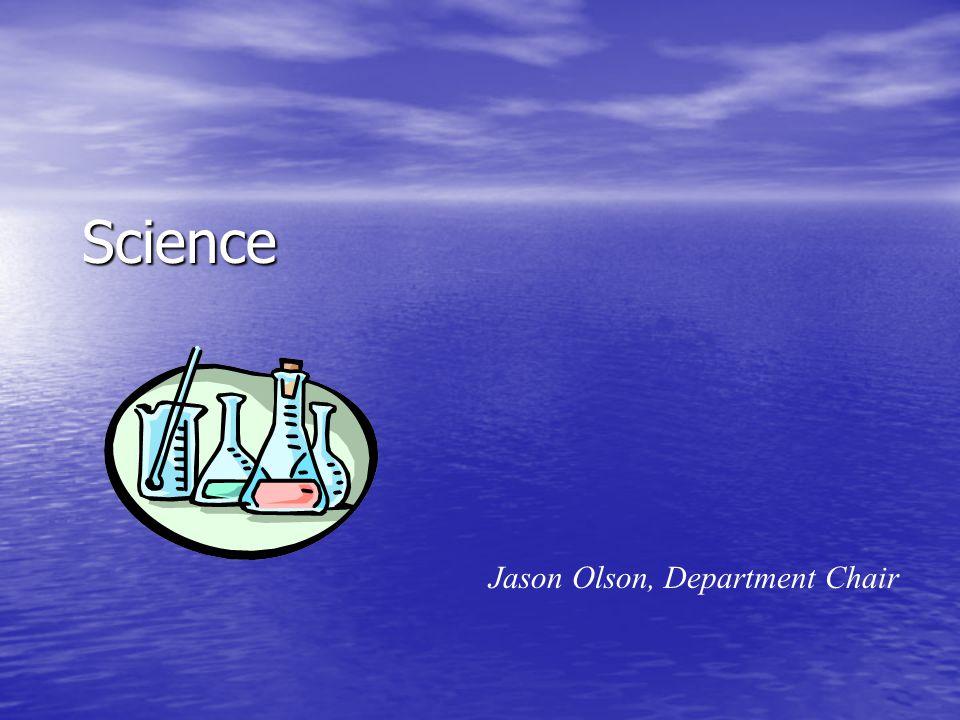 Science Jason Olson, Department Chair