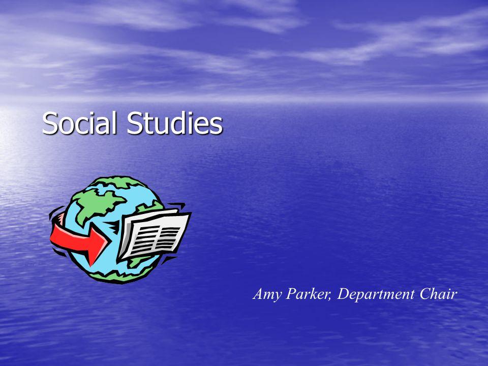 Social Studies Amy Parker, Department Chair