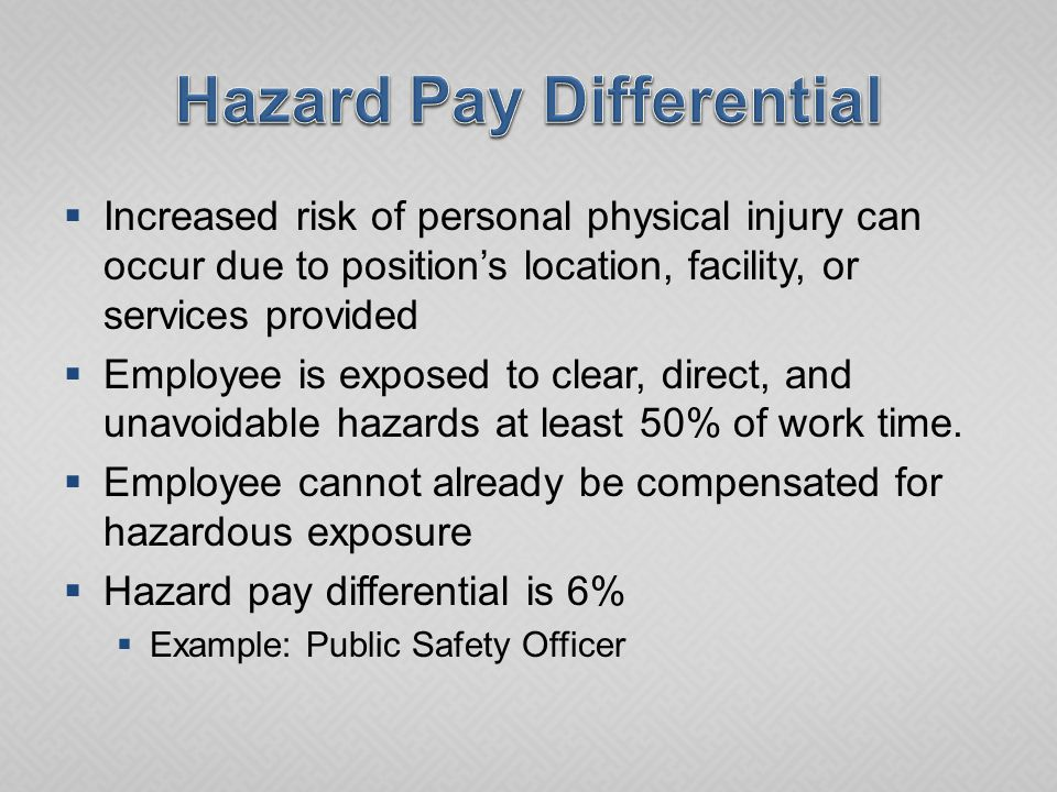  Increased risk of personal physical injury can occur due to position's location, facility, or services provided  Employee is exposed to clear, direct, and unavoidable hazards at least 50% of work time.