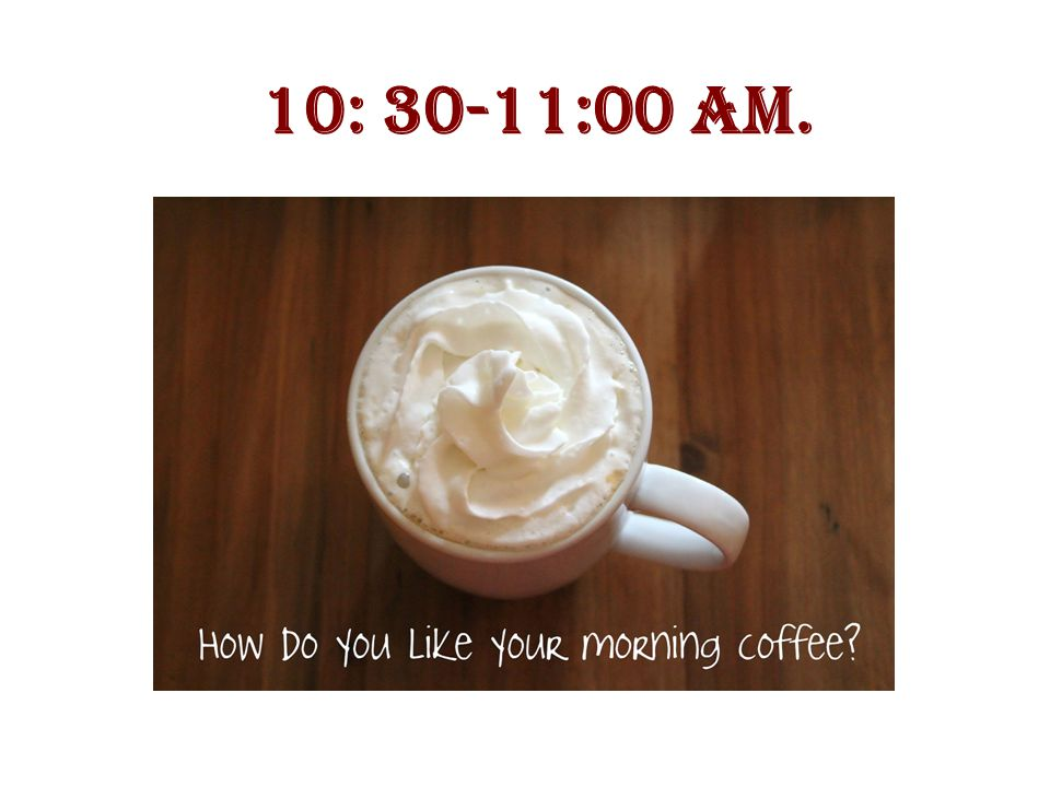 10: 30-11:00 am.