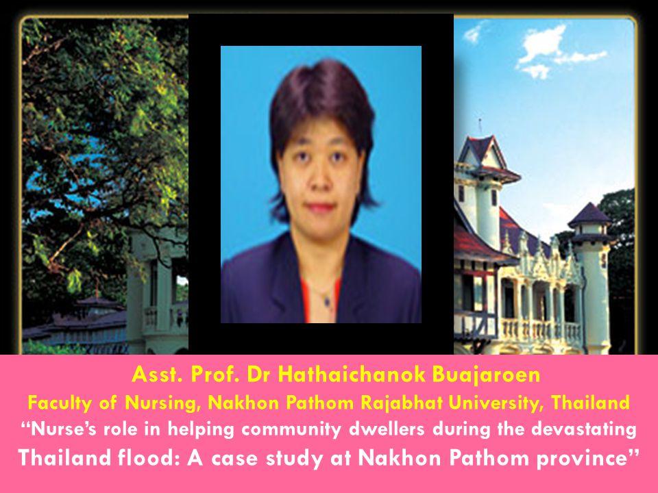 "Asst. Prof. Dr Hathaichanok Buajaroen Faculty of Nursing, Nakhon Pathom Rajabhat University, Thailand ""Nurse's role in helping community dwellers duri"
