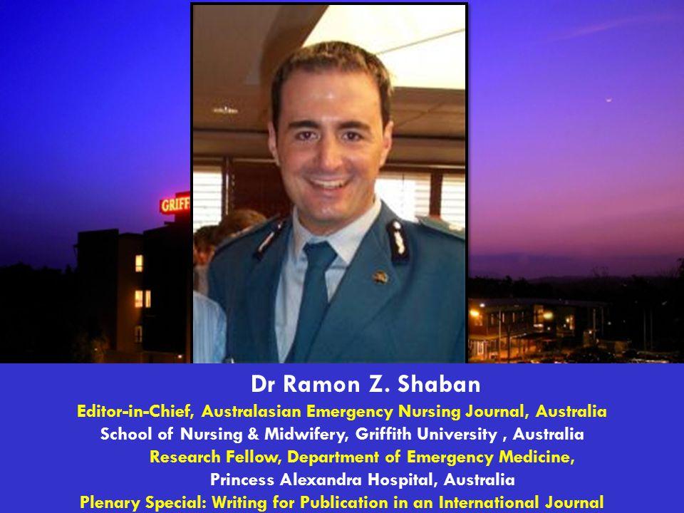 Dr Ramon Z. Shaban Editor-in-Chief, Australasian Emergency Nursing Journal, Australia School of Nursing & Midwifery, Griffith University, Australia Re