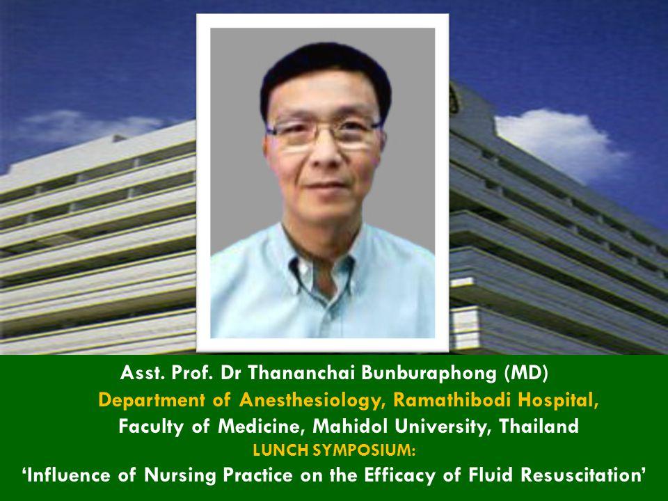 Asst. Prof. Dr Thananchai Bunburaphong (MD) Department of Anesthesiology, Ramathibodi Hospital, Faculty of Medicine, Mahidol University, Thailand LUNC