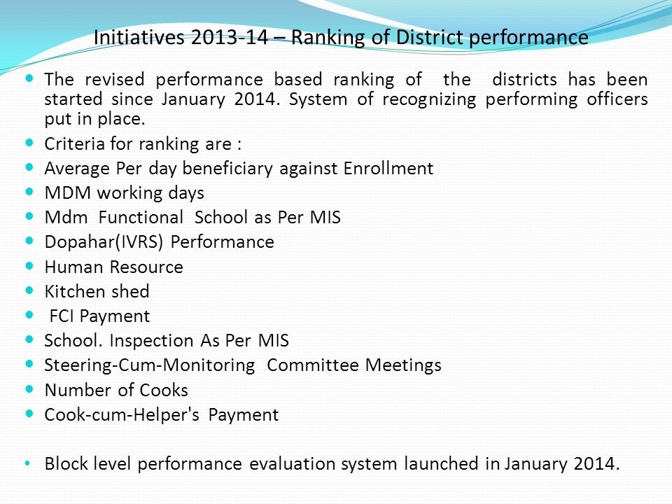 Initiatives 2013-14 – Ranking of District performance The revised performance based ranking of the districts has been started since January 2014. Syst