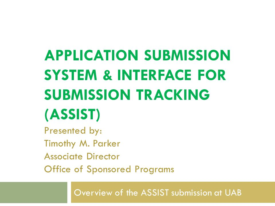 Sources of Additional Information Application Submission System & Interface for Submission Tracking (ASSIST) User Guide http://era.nih.gov/files/ASSIST_user_guide.pdf Webinars: Initial Look at the Electronic Submission Process for Multi-Project Applications http://grants.nih.gov/grants/webinar_docs/webinar_20121213.htm Much of this presentation is taken from the slides from: Building a Multi-Project Application Using Assist: December 2012, by Megan Columbus and Sherri Cummins