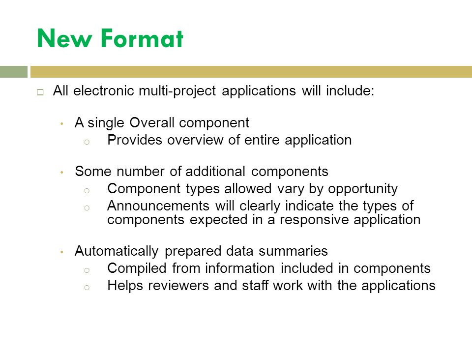 New Format  All electronic multi-project applications will include: A single Overall component o Provides overview of entire application Some number