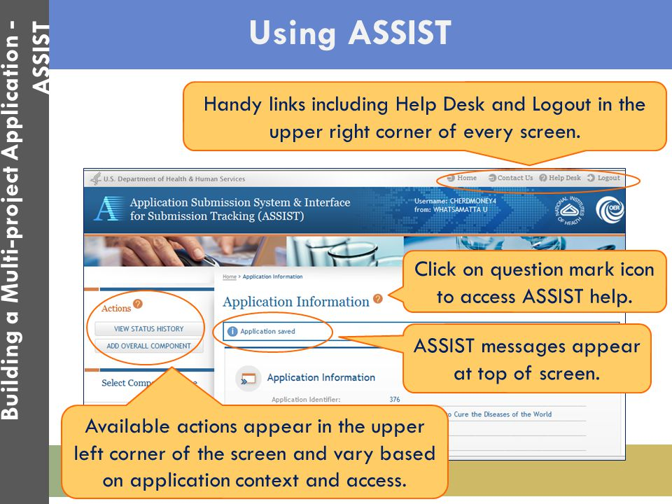 Using ASSIST ASSIST messages appear at top of screen. Available actions appear in the upper left corner of the screen and vary based on application co