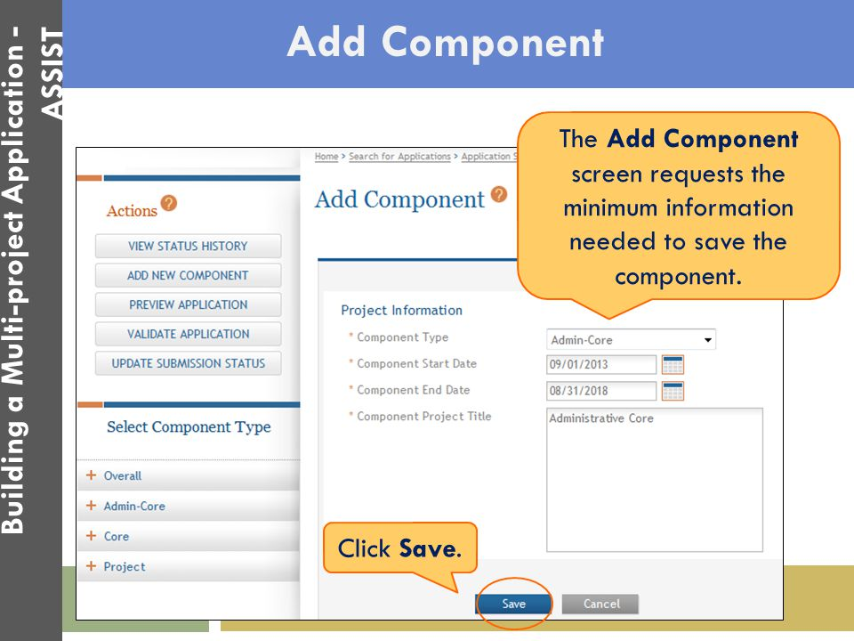 Add Component The Add Component screen requests the minimum information needed to save the component. Click Save. Building a Multi-project Application