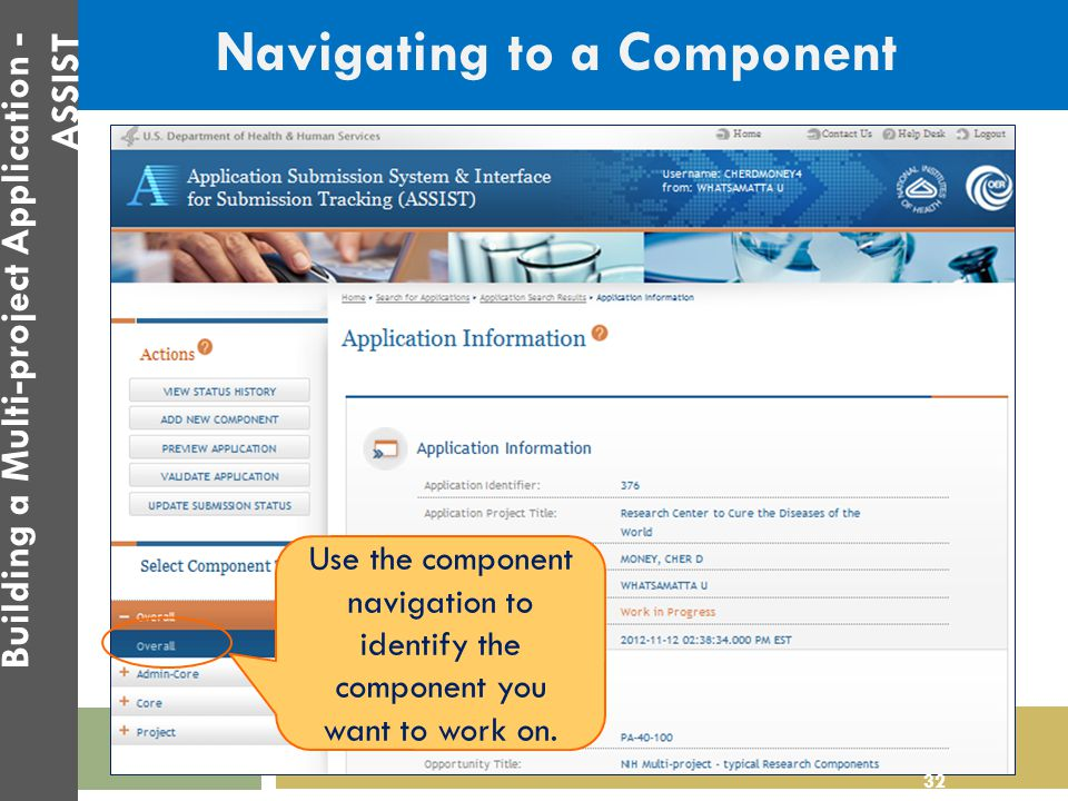 Navigating to a Component Use the component navigation to identify the component you want to work on. 32 Building a Multi-project Application - ASSIST