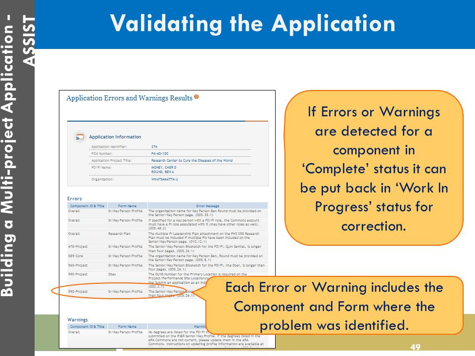Validating the Application Each Error or Warning includes the Component and Form where the problem was identified. 49 Building a Multi-project Applica