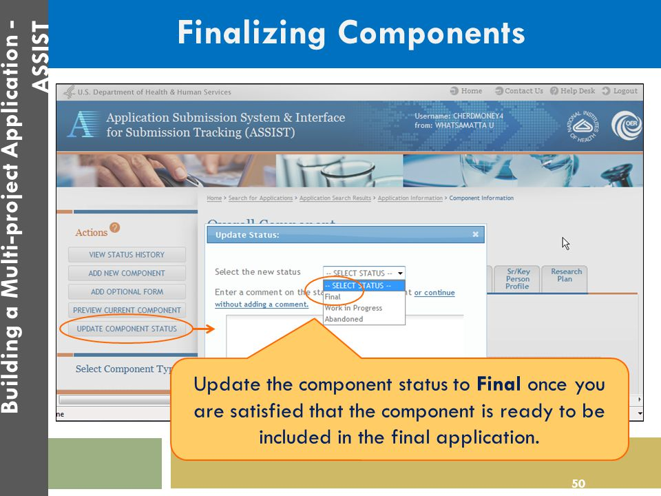 Finalizing Components Update the component status to Final once you are satisfied that the component is ready to be included in the final application.