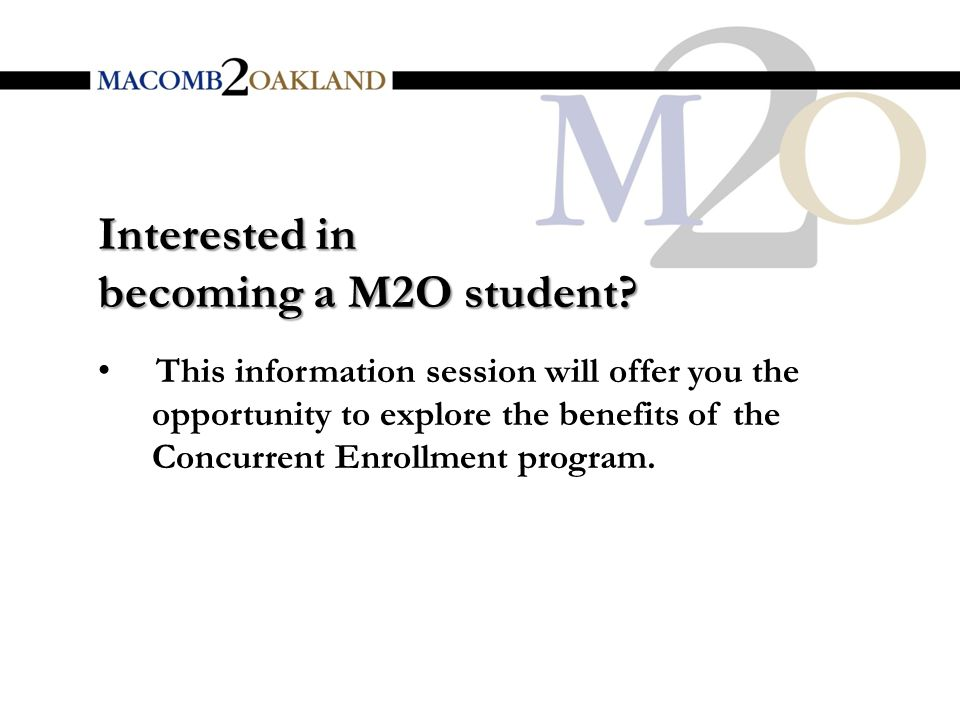 Interested in becoming a M2O student.