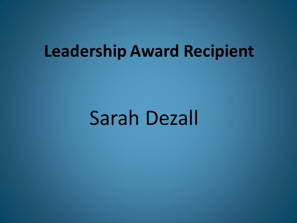 Leadership Award Recipient Sarah Dezall