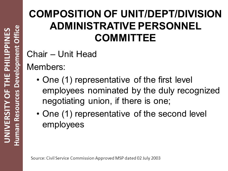 COMPOSITION OF UNIT/DEPT/DIVISION ADMINISTRATIVE PERSONNEL COMMITTEE Chair – Unit Head Members: One (1) representative of the first level employees no