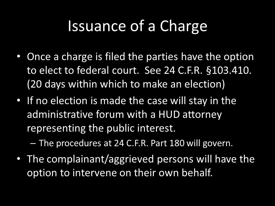 Issuance of a Charge Once a charge is filed the parties have the option to elect to federal court.