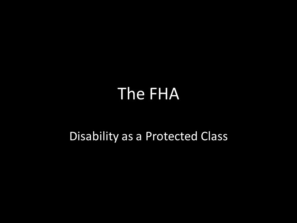 The FHA Disability as a Protected Class