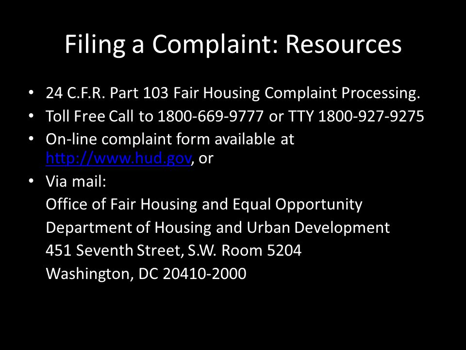 Filing a Complaint: Resources 24 C.F.R. Part 103 Fair Housing Complaint Processing.