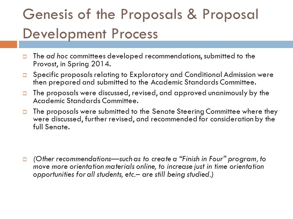 Genesis of the Proposals & Proposal Development Process  The ad hoc committees developed recommendations, submitted to the Provost, in Spring 2014.