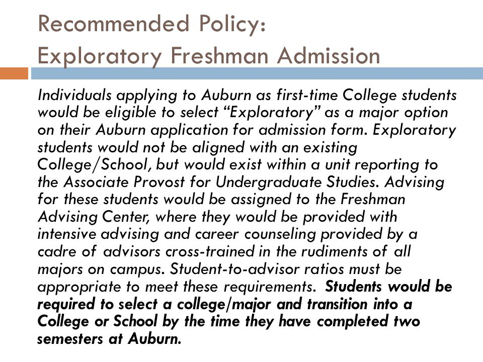 Rationale: Exploratory Freshman Admission  20% of incoming freshmen change their major before they attend Camp War Eagle  Many students change their major 3-4 times.
