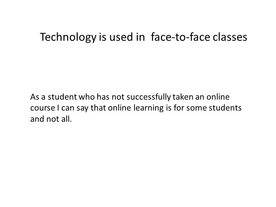 As a student who has not successfully taken an online course I can say that online learning is for some students and not all.