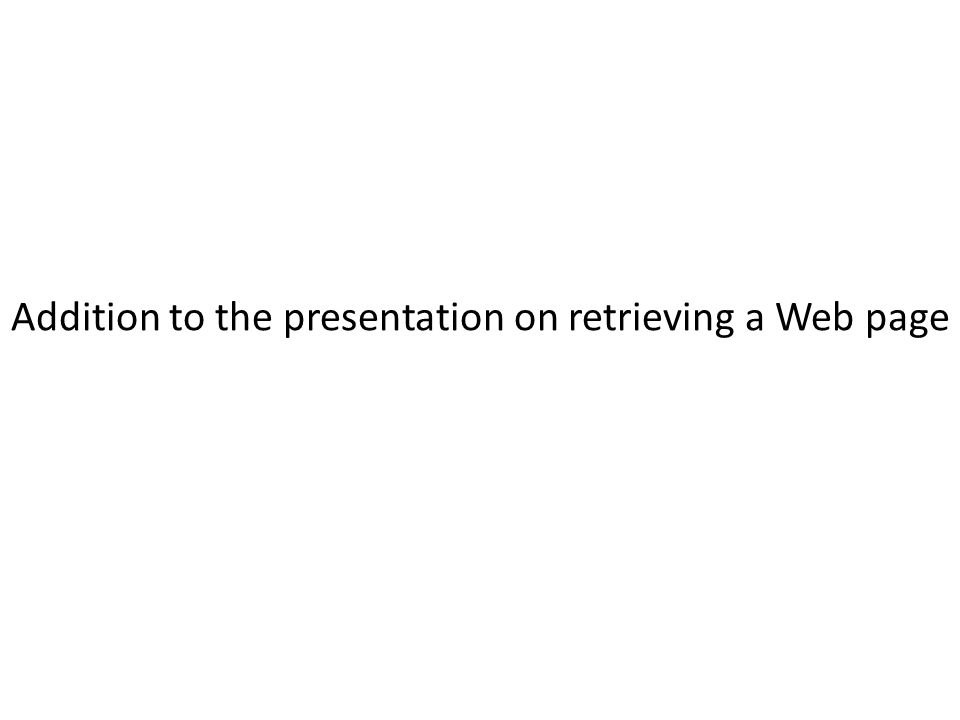 Addition to the presentation on retrieving a Web page