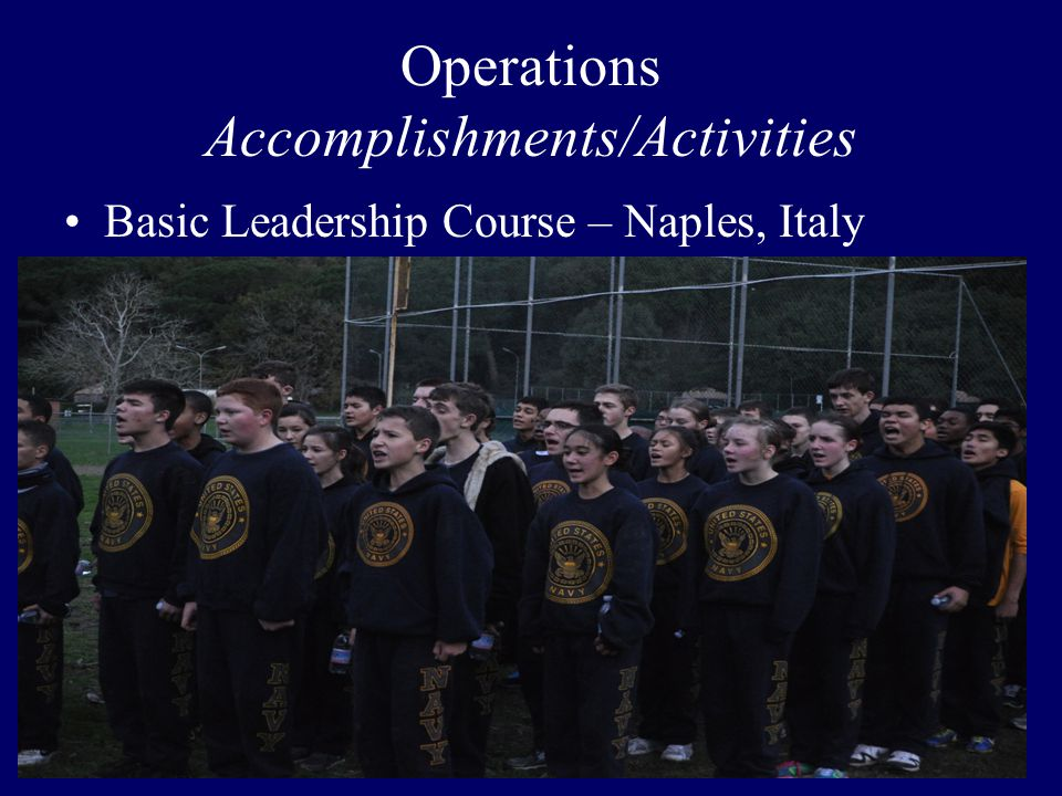 Operations Accomplishments/Activities Basic Leadership Course – Naples, Italy