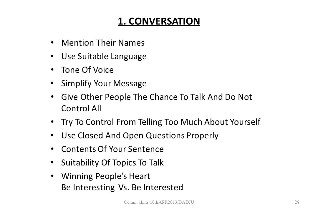 1. CONVERSATION Mention Their Names Use Suitable Language Tone Of Voice Simplify Your Message Give Other People The Chance To Talk And Do Not Control