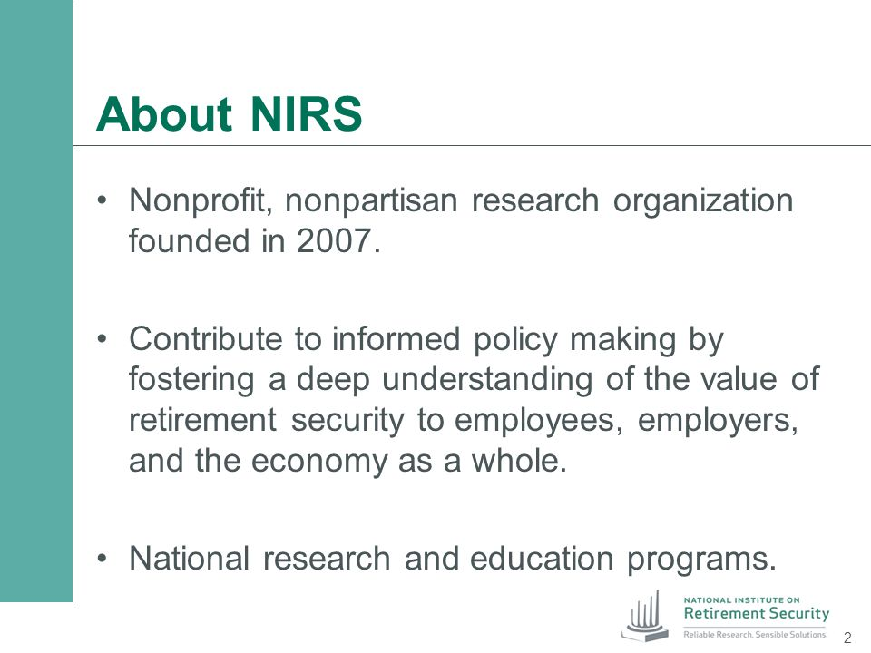About NIRS Nonprofit, nonpartisan research organization founded in 2007. Contribute to informed policy making by fostering a deep understanding of the